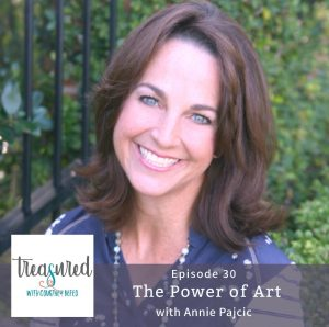 Ep 30: The Power of Art with Annie Pajcic