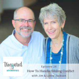 Ep 28: Sibling Conflict with Jim & Lynne Jackson