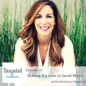 Ep 33: Big Love in Small Ways with Melanie Shankle