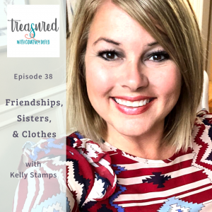 Ep 38: Friendships, Sisters and Clothes with Kelly Stamps