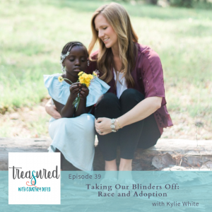 Ep 39: Taking Our Blinders Off: Race & Adoption with Kylie White