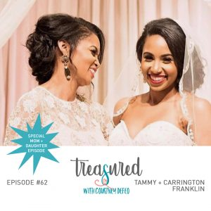 Ep 62: Mother Daughter Chat with Tammy and Carrington Franklin