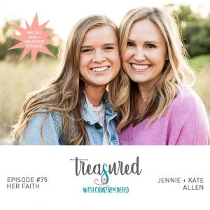 Ep 75: Mother Daughter Chat with Jennie and Kate Allen